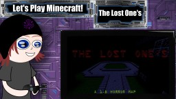 Let's Play: The Lost One's Minecraft Blog Post