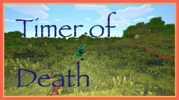 Timer of Death    A really challenging map, Try it out Minecraft Map & Project