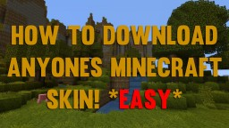 How to download my current Minecraft skin or someone else's without any program! Minecraft Blog Post