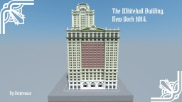 The Whitehall Building 1914. Minecraft Project