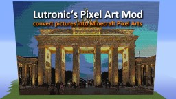 Lutronic's Pixel Art Mod [convert picture into minecraft structures][Forge 1.7.x/1.8]