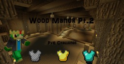 Wood Manor Pt.2 - PvE Challenge Minecraft Map & Project