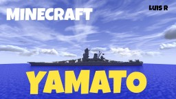 Yamato Battleship IJN Minecraft Map & Project