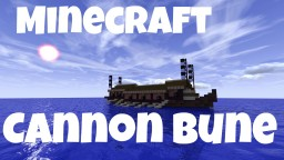 Cannon Bune w/ working cannons Minecraft Map & Project