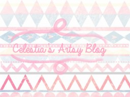Celestia's Artsy Blog! *UPDATED* Minecraft Blog Post