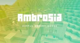 AMBROSIA - Simple Desert House Minecraft Project