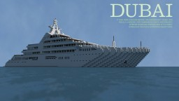 Dubai - Megayacht [1:1 Scale] Minecraft Map & Project