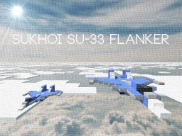 Sukhoi Su-33 Flanker Russian Carrier Jet 1:1 Scale Minecraft Project