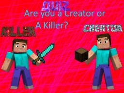 Quiz:Are you a Creator or a Killer Minecraft Blog