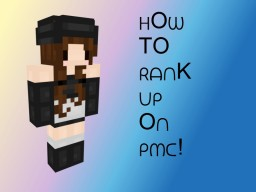 How To Rank Up On PMC {Legit Not Spam} Minecraft Blog