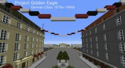 Project Golden Eagle - 1870s-1940s German Architecture Minecraft