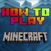 How To Play Minecraft! (A Minecraft Quickstart Guide)