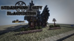 Steampunk styled City: Blackditch Minecraft