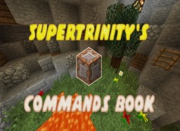 5uperTrinity's Commands Book [1.11 Friendly] Minecraft