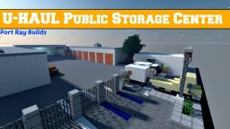 U-HAUL Public Storage Center | Port Ray Builds Minecraft