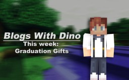 ☼DinoThePineapple☼ Blogs With Dino: Graduation Gifts Minecraft Blog Post