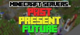 Minecraft Servers: Past, Present, and Future Minecraft