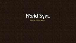 World Sync 1.0 ~ Play your worlds everywhere