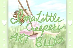 ImaLittleCreepers' Art of all kinds Blog!