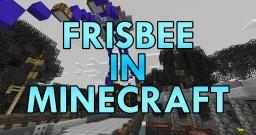 Frisbee Ride in Minecraft! Minecraft Blog Post