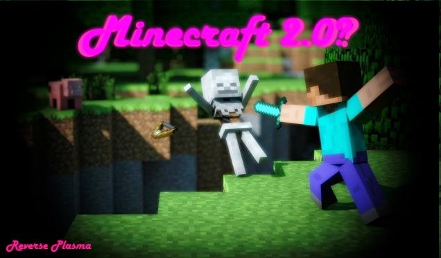 Minecraft 2 0 Minecraft Blog