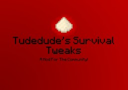 [1.8][Forge] Tudedude's Survival Tweaks [WIP - Suggest features!] Minecraft Mod