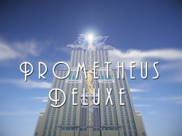 Prometheus Deluxe Minecraft Map & Project