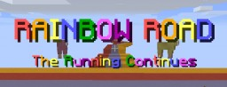 Rainbow Road - The Running Continues - X-Run ! Minecraft Map & Project