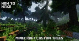 How to make custom trees ? Minecraft