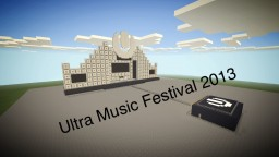 Ultra Music Festival 2013 [Minecraft Pe] Minecraft Map & Project
