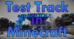 Test Track in Minecraft! Minecraft Blog Post