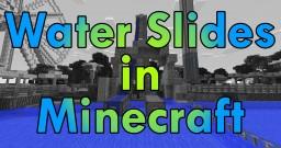 Water Slides in Minecraft! Minecraft Blog Post