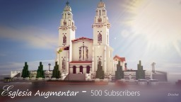 Esglesia Augmentar - A Realism Style Church - 500 Subscriber Special Minecraft Project