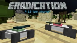 [UPDATE] Eradication [1.8 tank shooter/strategy mini-game] Minecraft