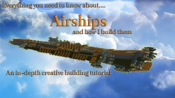Everything you need to know about building airships my way. Minecraft Blog