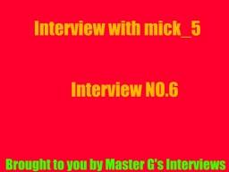 Master G interviews mick_5 Minecraft Blog Post