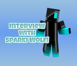 Interview with Sparki Wolf! Minecraft Blog