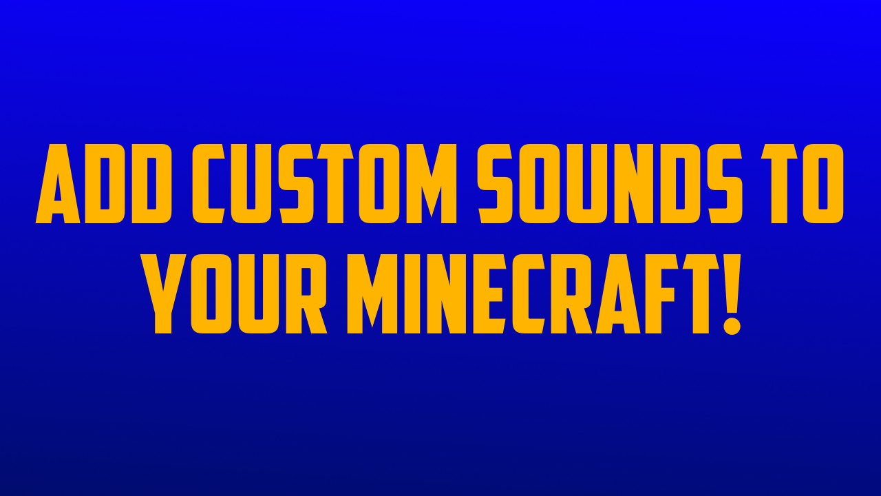 How To Add Custom Sounds To Resource Packs Minecraft Blog