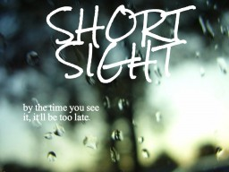 Short Sight
