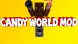 [1.7.2/1.7.10][WIP] Candy World version 0.8