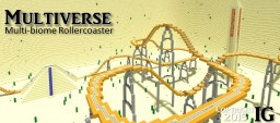 Multiverse - An EPIC Roller Coaster - Thanks for all the support! Minecraft Map & Project