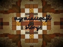 ♥ႰႮႰႮ♥ My Minecraft Story:Chapter 1:The Begining ♥ႰႮႰႮ♥ Minecraft Blog Post