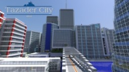 Tazader City Minecraft Map & Project