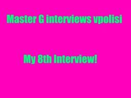 Master G interviews Vpolisi Minecraft Blog Post