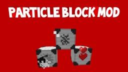 [1.7.10][WIP] Particle Blocks Mod 0.2