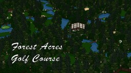 Forest Acres Golf Course Minecraft Map & Project