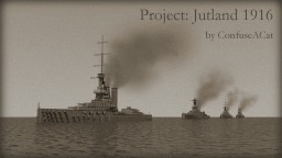 Project: Jutland 1916 [The Battle of Jutland / Skagerrakschlacht] Minecraft