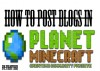 How to post blogs in Planet Minecraft!