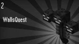 WallsQuest Ep. 2 Minecraft Blog Post