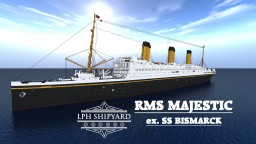 RMS MAJESTIC, ex. BISMARCK (Imperator Class) Minecraft